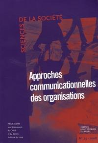 Jean-Luc Bouillon et Sylvie Bourdin - Sciences de la Société N° 74, Mai 2008 : Approches communicationnelles des organisations.