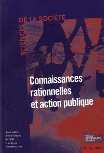 Lise Demailly et Jean-Louis Darréon - Sciences de la Société N° 79, février 2010 : Connaissances rationnelles et action publique.