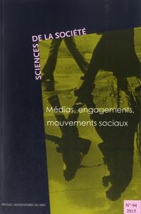 Isabelle Rigoni et Anaïs Theviot - Sciences de la Société N° 94/2015 : Médias, engagements, mouvements sociaux.