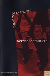 Cédric Calvignac et Franck Cochoy - Sciences de la Société N° 97/2016 : Marcher dans la ville.