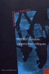 Jérôme Boissonade et Marc Méquignon - Sciences de la Société N° 98/2016 : Habitat durable : approches critiques.
