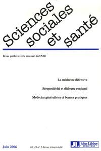 Janine Barbot et Emmanuelle Fillion - Sciences Sociales et Santé Volume 24 N° 2, Juin : La médecine défensive, Séropositivité et dialogue conjugal, Médecins généralistes et bonnes pratiques.
