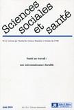 Danièle Carricaburu et Serge Volkoff - Sciences Sociales et Santé Volume 28 N° 2, Juin : Santé au travail : une méconnaissance durable.