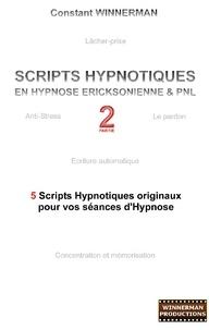 Scripts hypnotiques en hypnose éricksonienne et PNL n°2 - 5 nouveaux scripts hypnotiques pour vos sénaces dhypnose.pdf
