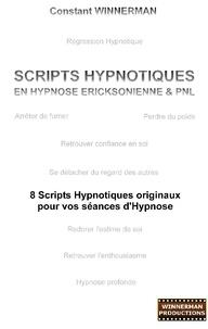 Scripts hypnotiques en hypnose éricksonienne et PNL - Huit scripts hypnotiques originaux pour vos séances.pdf