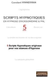 Scripts hypnotiques en hypnose Ericksonienne et PNL - 5 nouveaux scripts hypnotiques pour vos séances dhypnose!.pdf