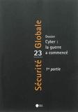 Nicolas Mazzucchi et Olivier Kempf - Sécurité Globale N° 23 : Cyber : la guerre a commencé.