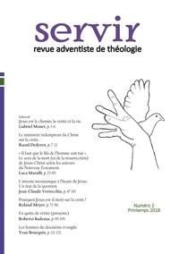Gabriel Monet - Servir - Revue adventiste de théologie N° 2, printemps 2018 : .
