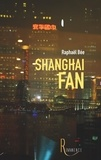 Raphaël Bée - Shanghai fan.