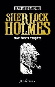 Jean Alessandrini - Sherlock Holmes compléments d'enquête.