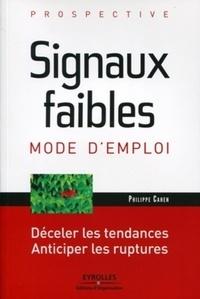 Philippe Cahen - Signaux faibles, mode d'emploi - Déceler les tendances, anticiper les ruptures.