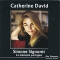 Catherine David - Simone Signoret - La mémoire partagée. 1 CD audio