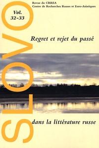 Anne-Victoire Charrin - Slovo N° 32-33 : Regret et rejet du passé dans la littérature russe.