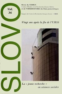 """Catherine Poujol - Slovo N° 36 : Vingt ans après la fin de l'URSS - La """"jeune recherche"""" en sciences sociales."""