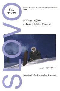 Catherine Géry et Dominique Samson - Slovo N° 37-38 : Mélanges offerts à Anne-Victoire Charrin - Tome 1, La Russie dans le monde.