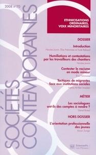 Nicolas Jounin et Elise Palomares - Sociétés contemporaines N° 70 : Ethnicisations ordinaires, voix minoritaires.