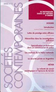 Laurence Proteau et Geneviève Pruvost - Sociétés contemporaines N° 72, 2008 : Se distinguer dans les métiers d'ordre - Edition bilingue français-anglais.