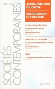 Vincent Dubois et Marco Oberti - Sociétés contemporaines N° 82, 2011 : Action publique éducative - Socialisation et vocation.