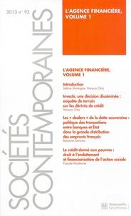 Sabine Montagne et Horacio Ortiz - Sociétés contemporaines N° 92, 2013 : L'agence financière - Volume 1.