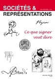 Dominique Margairaz et Myriam Tsikounas - Sociétés & Représentations N° 25, Mai-Juin 2005 : Ce que signer veut dire.