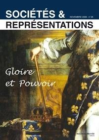 Evelyne Cohen et Frédéric Chauvaud - Sociétés & Représentations N° 26, Novembre 2008 : Gloire et Pouvoir.