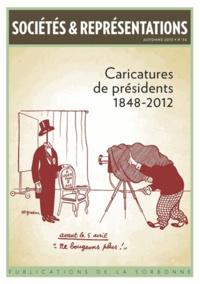 Pascal Dupuy et Guillaume Doizy - Sociétés & Représentations N° 36, automne 2013 : Caricatures de présidents 1848-2012.