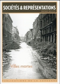 Sébastien Le Pajolec et Bertrand Tillier - Sociétés & Représentations N° 41, printemps 201 : Villes mortes.