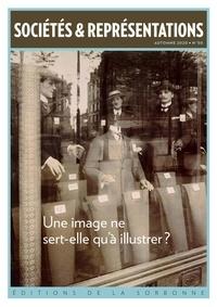 Laurent Bihl et Bertrand Tillier - Sociétés & Représentations N° 50, automne 2020 : Une image ne sert-elle qu'à illustrer ?.