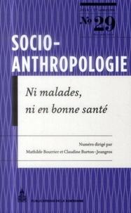 Mathilde Bourrier et Claudine Burton-Jeangros - Socio-anthropologie N° 29, 1er semestre  : Ni malades, ni en bonne santé - Explorations sociologiques de la médecine de surveillance.