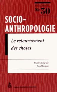 Anne Monjaret - Socio-anthropologie N° 30, 2e semestre 2 : Le retournement des choses.