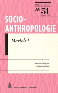 Valérie Souffron - Socio-anthropologie N° 31, 1er semestre  : Mortels !.