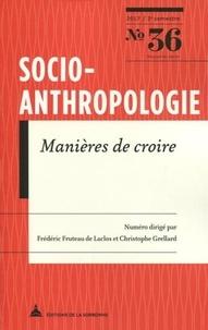 Frédéric Fruteau de Laclos et Christophe Grellard - Socio-anthropologie N° 36, 2e semestre 2 : Manières de croire - Perspectives comparatistes.