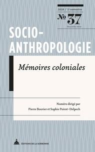 Pierre Bouvier et Sophie Poirot-Delpech - Socio-anthropologie N° 37, 1er semestre  : Mémoires coloniales.