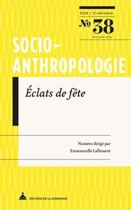 Emmanuelle Lallement - Socio-anthropologie N° 38, 2e semestre 2 : Eclats de fête.