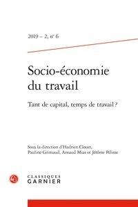 Hadrien Clouet et Pauline Grimaud - Socio-économie du travail N° 6/2019-2 : Tant de capital, temps de travail ?.