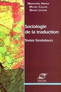 Madeleine Akrich et Michel Callon - Sociologie de la traduction - Textes fondateurs.