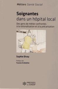Sophie Divay - Soignantes dans un hôpital local - Des gens de métier confrontés à la rationalisation et à la précarisation.