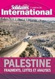 Verveine Angeli et Linda Sihili - Solidaires International N° 14, hiver 2019-20 : Palestine - Fragments, luttes et analyses.