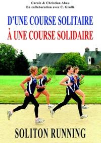 Christian Grollé - Soliton running - D'une course solitaire à une course solidaire.