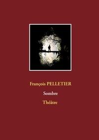 François Pelletier - Sombre.