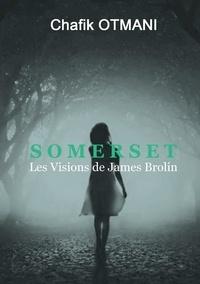 Chafik Otmani - Somerset - Les Visions de James Brolin.