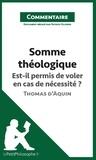 Patrick Olivero - Somme théologique de Thomas d'Aquin - Est-il permis de voler en cas de nécessité ? (commentaire).