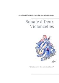 """Giovanni Battista Costanzi et Micheline Cumant - Sonate à deux violoncelles - """"A la manière des cors de chasse""""."""