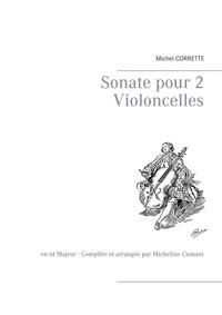 Michel Corrette et Micheline Cumant - Sonate pour 2 violoncelles en Ut Majeur.