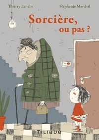 Thierry Lenain et Stéphanie Marchal - Sorcière, ou pas ?.