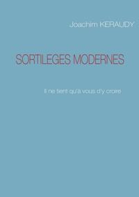 Joachim Keraudy - Sortilèges modernes.