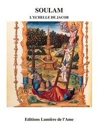 Lumière de l'âme - Soulam - L'échelle de Jacob.