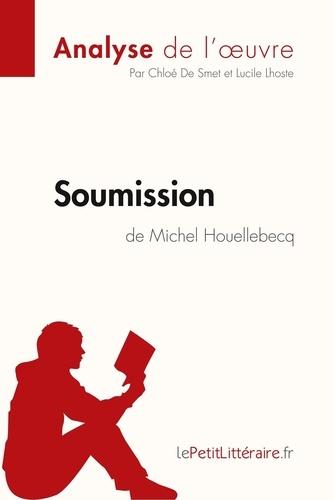 Smet chloé De et Lucile Lhoste - Fiche de lecture  : Soumission de Michel Houellebecq (Analyse de l'oeuvre).