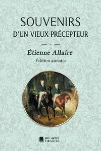 Etienne Allaire - Souvenirs d'un vieux précepteur.