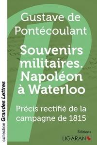 Souvenirs militaires. Napoléon à Waterloo - Précis rectifié de la campagne de 1815.pdf
